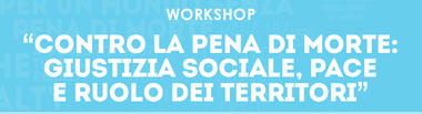 CONTRO LA PENA DI MORTE  - workshop a Rovereto